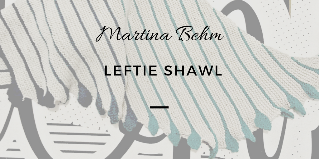 Martina Behm Leftie Shawl